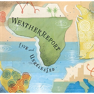 Weather Report - Live & Unreleased (2CD)