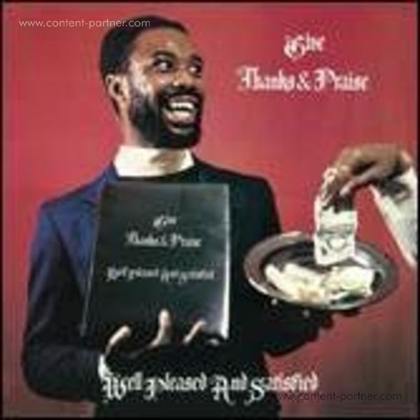 Well Pleased And Satisfied - Give Thanks And Praise (180 Gram)