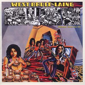 West,Bruce & Laing - Whatever Turns You On (Remastered)