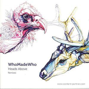 Who Made Who - Heads Above (Kollektiv Turmstrasse Rmx)