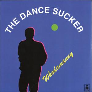 Whodamanny - The Dance Sucker