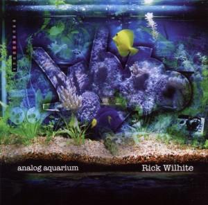 Wilhite,Rick - Analog Aquarium