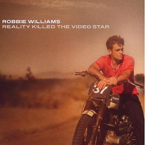 Williams,Robbie - Reality Killed The Video Star