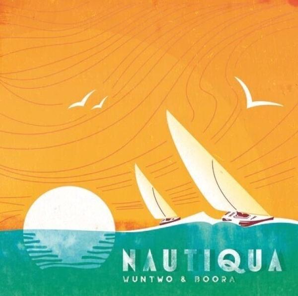 Wun Two x Boora - Nautiqua (Vinyl LP)