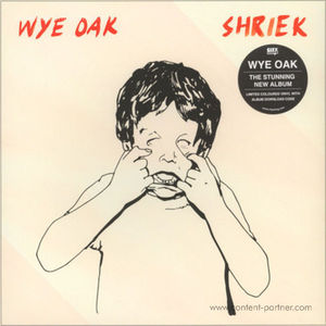 Wye Oak - Shriek (Ltd. Coloured Vinyl + MP3)