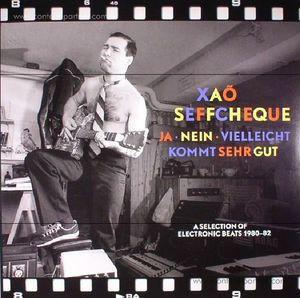 Xao Seffcheque - Ja nein villeicht kommt sehr gut: A Selection...