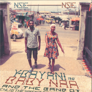 Y-Bayani and Baby Naa & The Band of Enlightenment - Nsie Nsie (LP)