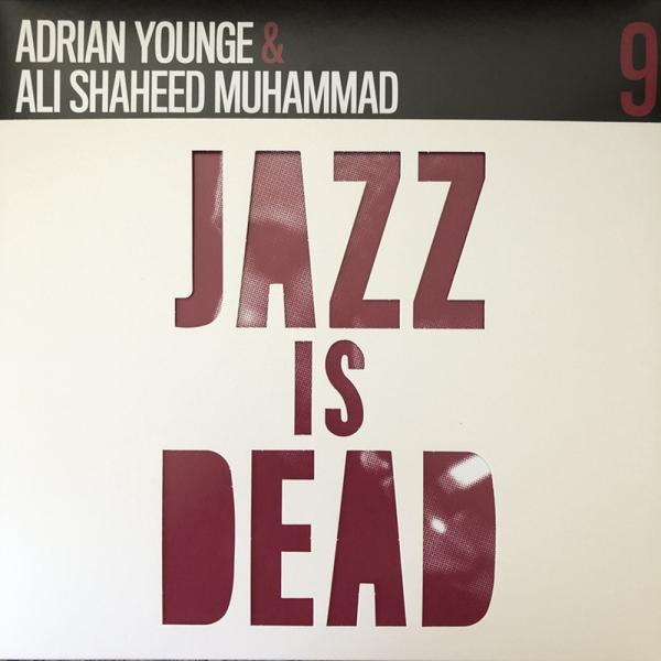 YOUNGE, ADRIAN/ALI SHAHEED MUHAMMAD - JAZZ IS DEAD 009 INSTRUMENTALS - LTD STANDARD