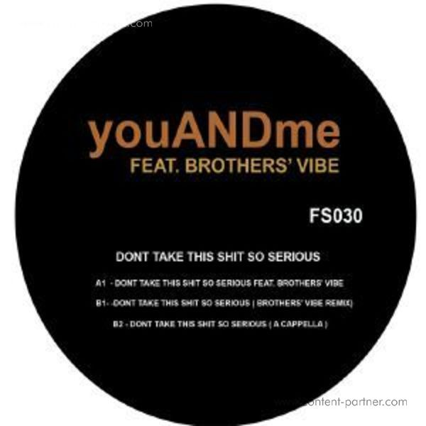 Youandme Feat Brothers'vibe - Don't Take This Shit So Serious