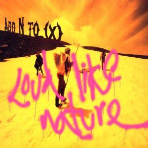 add n to (x) - loud like nature