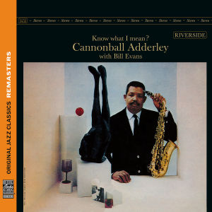 adderley,cannonball with evans,bill - know what i mean?