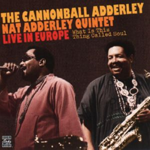 adderley,cannonball - what is this thing called soul?