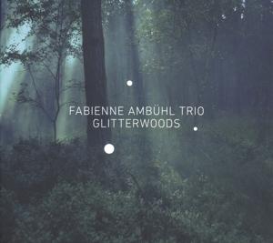 amb�hl,fabienne trio - glitterwoods