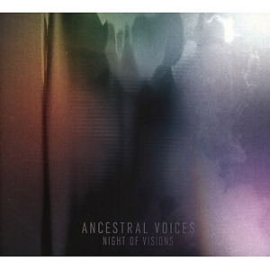 ancestral voices - night of visions