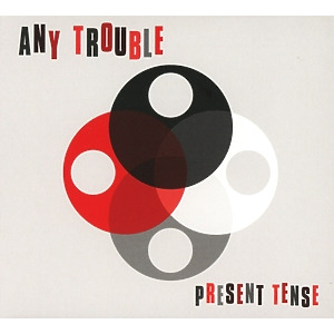 any trouble - present tense