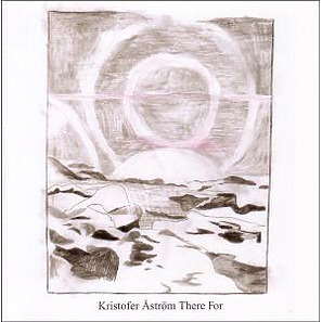 astr?m,kristofer - there for ep