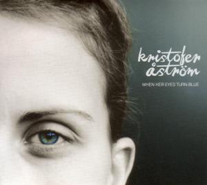 astr?m,kristofer - when her eyes turn blue ep