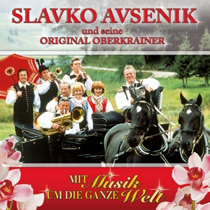 avsenik,slavko und seine original oberkr - mit musik um die ganze welt
