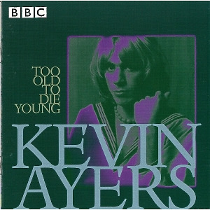 ayers,kevin - too old to die young