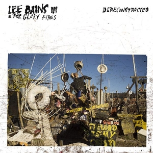 bains iii,lee & the glory fires - dereconstructed