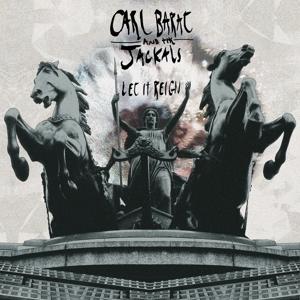 barat,carl and the jackals - let it reign