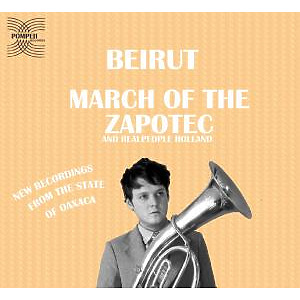 beirut - march of the zapotec/realpeople:holland