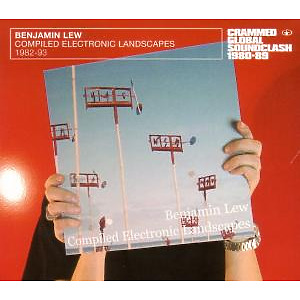 benjamin lew - compiled electronic landscapes 1982-93