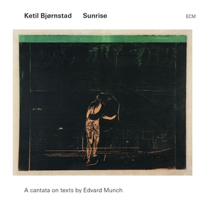 bj?rnstad,ketil - sunrise-a cantata on texts by edvard mun