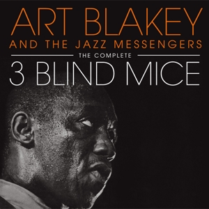 blakey,art & the jazz messengers - the complete three blind mice