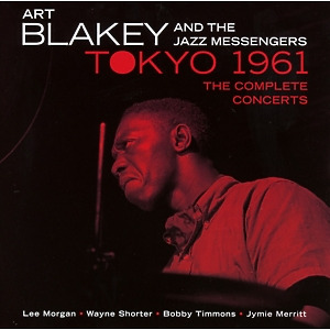 blakey,art & the jazz messengers - tokyo 1961 the complete concerts