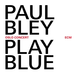 bley,paul - play blue-live in oslo (solo)