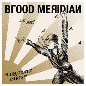 blood meridian - liquidate paris!