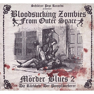 bloodsucking zombies from outer space - m?rder blues 2