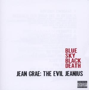 blue sky black death - jean grae : the evil jeanius
