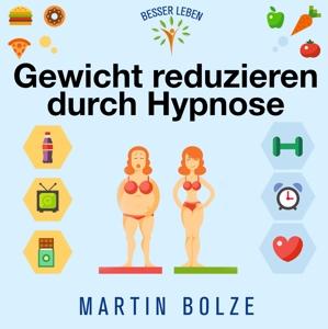 bolze,martin - gewicht reduzieren durch hypnose