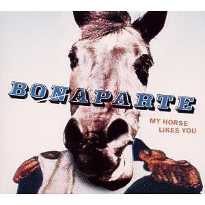bonaparte - my horse likes you