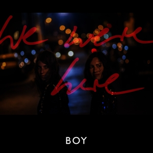 boy - we were here (deluxe 2cd edition)