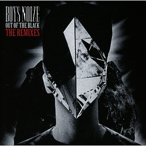boys noize - out of the black/the remixes