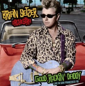 brian setzer orchestra - good rockin daddy-live in san francisco