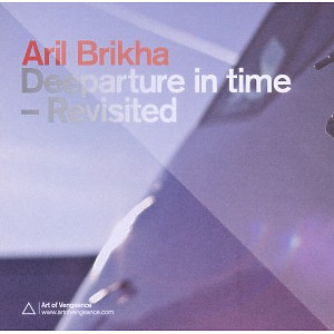 brikha,aril - deeparture in time/revisited (remastered