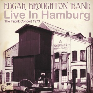 broughton,edgar band - live in hamburg-the fabrik concert 1973