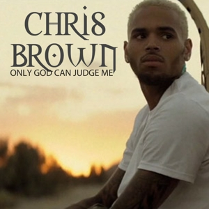brown,chris - only god can judge me