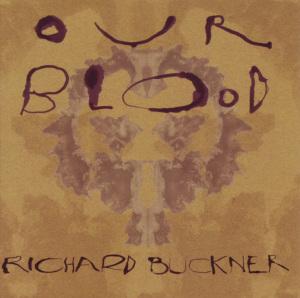buckner,richard - our blood