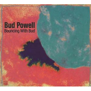 bud powell - bouncing with bud