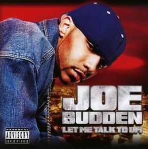budden,joe - let me talk to um