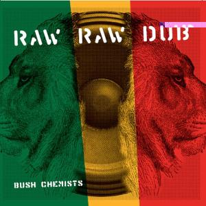 bush chemists - raw raw dub