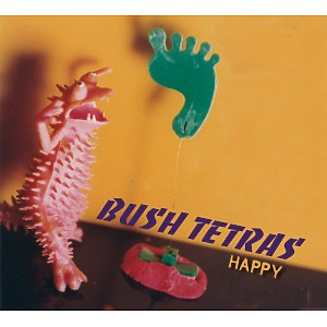 bush tetras - happy