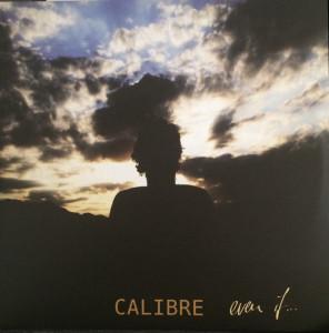 calibre - Even If (2020 Repress)
