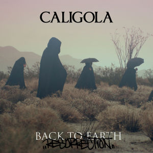 caligola - back to earth-resurrection (new edition)