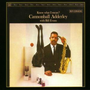 cannonball adderley - know what i mean?